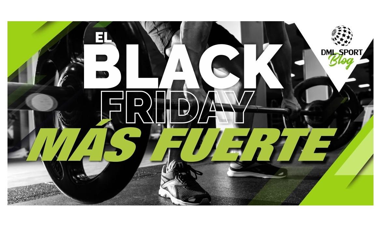 EL BLACK FRIDAY MÁS FUERTE